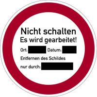 Verbotsschild, Nicht schalten, Es wird gearbeitet! - praxisbewährt