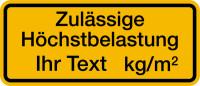 Tragkraftschild, Zulässige Höchstbelastung gelb/schwarz, Text nach Wunsch