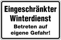 Hinweisschild, Eingeschränkter Winterdienst Betreten auf eigenen Gefahr!, Aluminium, 200 x 300 mm