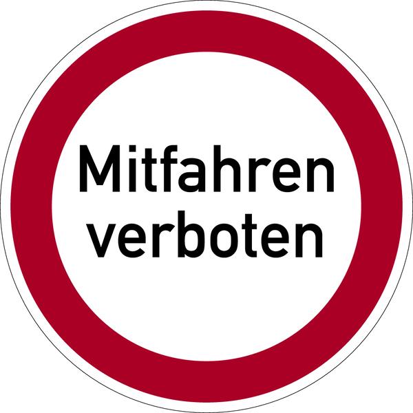 Verbotszeichen, Mitfahren verboten - praxisbewährt