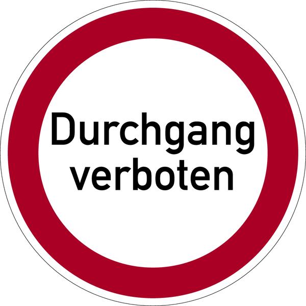 Verbotszeichen, Durchgang verboten - praxisbewährt