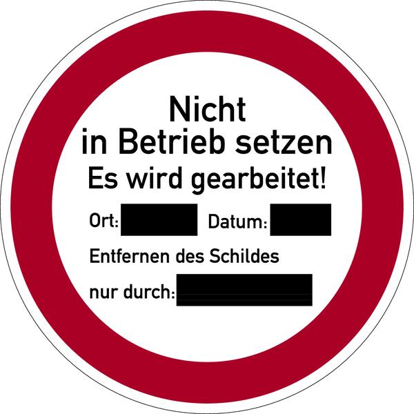 Verbotszeichen, Nicht in Betrieb setzen - praxisbewährt