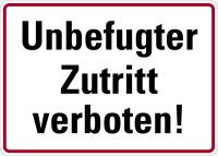 Hinweisschild, Unbefugter Zutritt verboten!