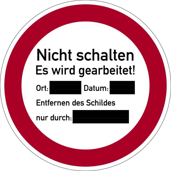 Verbotszeichen, Nicht schalten Es wird gearbeitet! - praxisbewährt