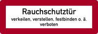 Brandschutzzeichen, Rauchschutztür verkeilen, verstellen, festbinden o.ä. verboten - DIN 4066