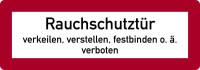 Feuerwehrschild, Rauchschutztür verkeilen, verstellen, festbinden o.ä. verboten - DIN 4066