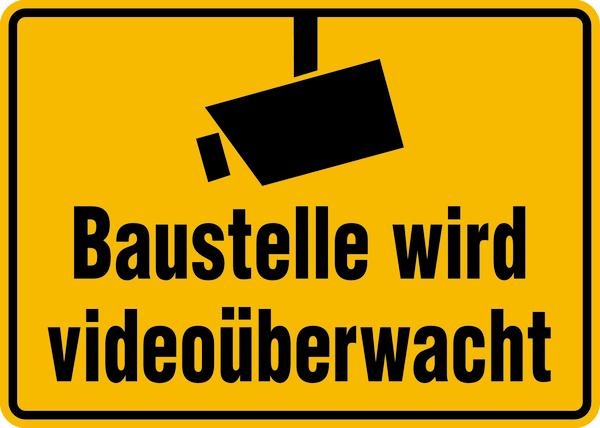 Hinweisschild, Baustelle wird videoüberwacht