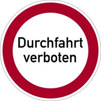 Verbotszeichen, Durchfahrt verboten - praxisbewährt