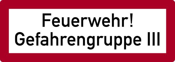 Brandschutzzeichen, Feuerwehr! Gefahrengruppe III - DIN 4066