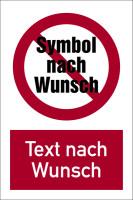 Verbotsschild, Kombischild, Text und Symbol nach Wunsch