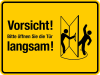 Türschild, Bitte öffnen Sie die Tür langsam!, links, gelb, 150 x 200 mm