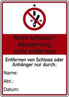 Wartungsanhänger, Nicht schalten! Absperrung nicht entfernen, 148 x 105 mm, Kunststoff