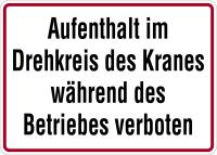 Hinweisschild, Aufenthalt im Drehkreis verboten, 250x350mm, Alu geprägt