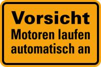 Hinweisschild, Motoren laufen automatisch an, 100x150mm, Folie selbstklebend
