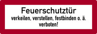 Feuerwehrschild, Feuerschutztür verkeilen, verstellen, festbinden o.ä. verboten - DIN 4066