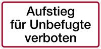 Hinweisschild, Aufstieg für Unbefugte verboten, 170x350mm, Alu geprägt