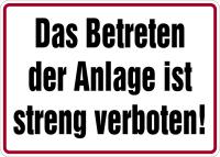 Hinweisschild, Betreten d. Anlage streng verboten, 250x350mm, Alu geprägt