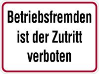Hinweisschild, Betriebsfremden ist der Zutritt verboten, Alu geprägt, 300 x 400 mm