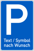 Parkplatzschild, Wunschtext/-symbol, Aluminium