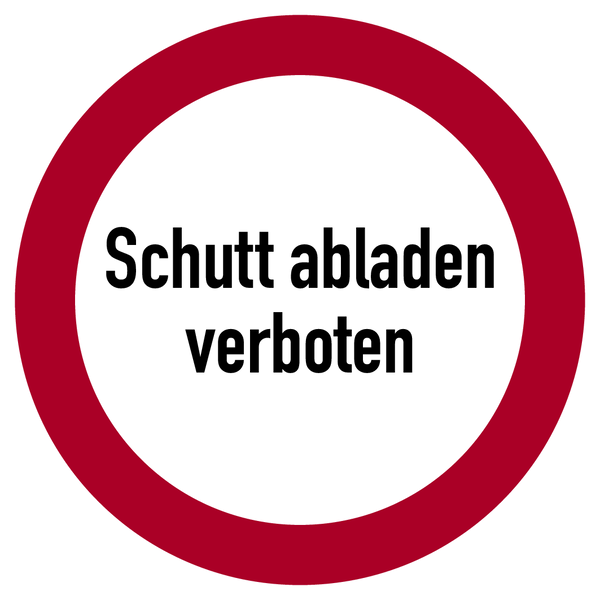 Verbotszeichen, Schutt abladen verboten - praxisbewährt