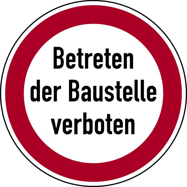 Hinweisschild, Betreten der Baustelle verboten, Ø 400mm, Alu geprägt - angelehnt an StVO