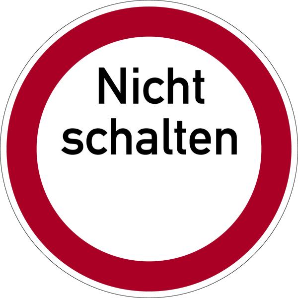 Verbotszeichen, Nicht schalten - praxisbewährt