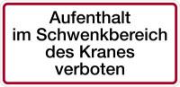 Hinweisschild, Aufenthalt im Schwenkbereich, 170x350mm, Alu geprägt