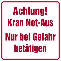 Hinweisschild, Achtung! Kran Not-Aus, 250x250mm, Folie