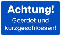 Hinweisschild, Achtung! Geerdet und kurzgeschlossen!, 120 x 200 mm, Kunststoff