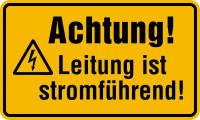 Warnschild, Achtung! Leitung ist stromführend!, 120 x 200 mm, Kunststoff
