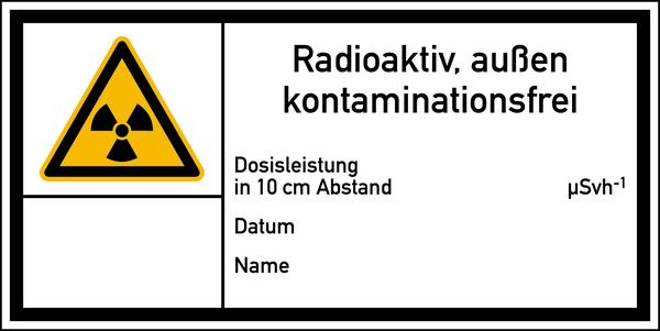 Warnschild Strahlenschutz Radioaktiv, außen kontaminationsfrei (E200)