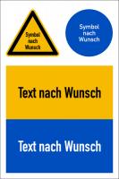 Kombischild, Warnzeichen + Gebotszeichen + Wunschtext