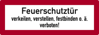 Brandschutzzeichen, Feuerschutztür verkeilen, verstellen, festbinden o.ä. verboten - DIN 4066