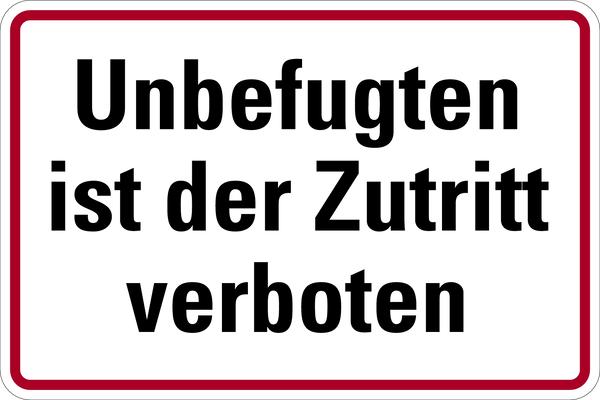 Grundstücksbeschilderung Unbefugten ist der Zutritt verboten