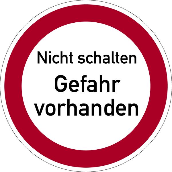 Verbotszeichen, Nicht schalten / Gefahr vorhanden - praxisbewährt