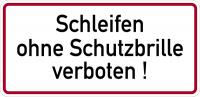 Hinweisschild, Schleifen ohne Schutzbrille verboten, Aluminium, 170 x 350 mm