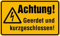 Warnschild, Achtung! Geerdet und kurzgeschlossen! - mit Symbol, 120 x 200 mm