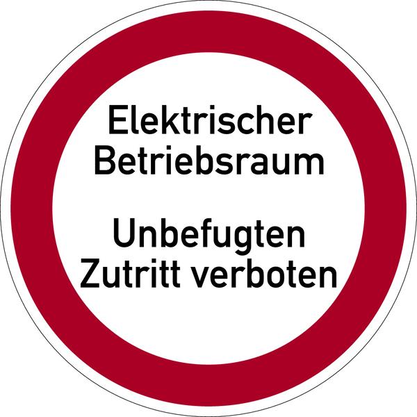 Verbotszeichen, Elektrischer Betriebsraum Unbefugten Zutritt verboten - praxisbewährt
