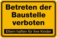 Baustellenschild, Betreten der Baustelle verboten, Eltern haften - gelb/schwarz