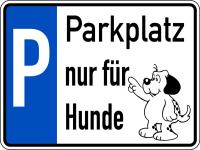 Parkplatzschild, Parkplatz nur für Hunde, Aluminium, 150 x 200 mm