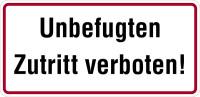 Hinweisschild, Unbefugten Zutritt verboten!, Alu geprägt, 170 x 350 mm