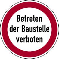 Baustellenschild, Betreten der Baustelle verboten, Ø 400mm, Alu geprägt - angelehnt an StVO