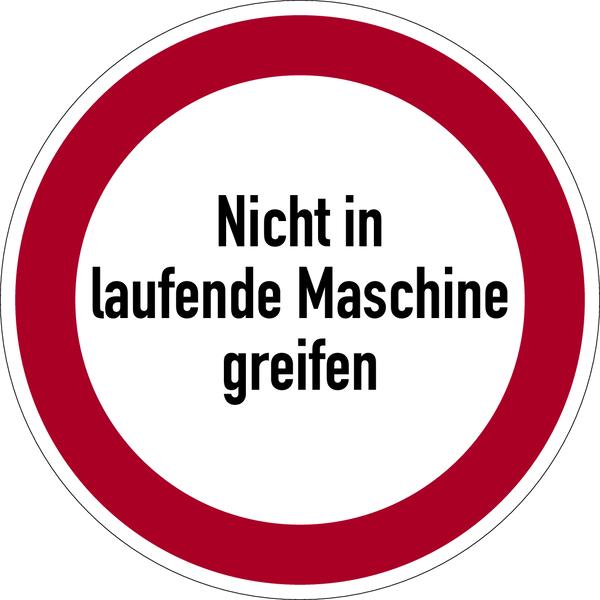 Verbotszeichen, Nicht in laufende Maschine greifen - praxisbewährt