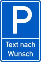Parkplatzschild mit Wunschtext, Alu geprägt/ Kunststoff