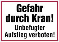 Hinweisschild, Gefahr durch Kran! Unbefugter Aufstieg verboten!, 250x350mm, Alu geprägt
