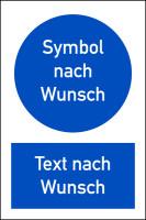 Kombischild / Gebotsschild, selbst gestalten, Wunschsymbol + Wunschtext
