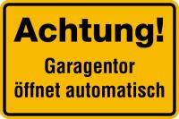 Hinweisschild, Achtung! Garagentor öffnet automatisch, 200x300mm, Alu geprägt