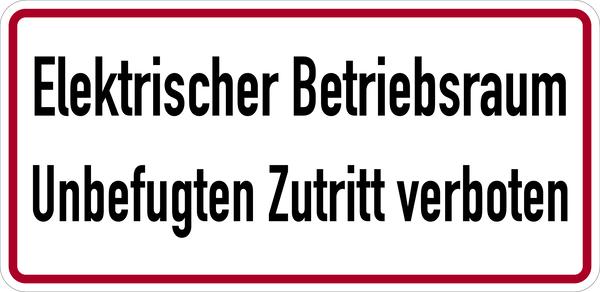 Hinweisschild, Elektrischer Betriebsraum, Unbefugten Zutritt verboten