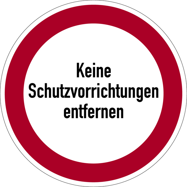 Verbotszeichen, Keine Schutzvorrichtungen entfernen - praxisbewährt