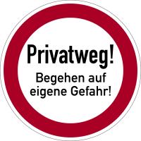 Verbotszeichen, Privatweg! Begehen auf eigene Gefahr! - praxisbewährt